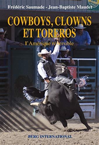 Cowboys, clowns et toreros: Frederic Saumade, Jean Baptiste Maudet