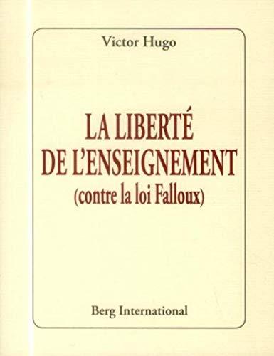 La liberté de l'enseignement: (contre la loi: Victor Hugo