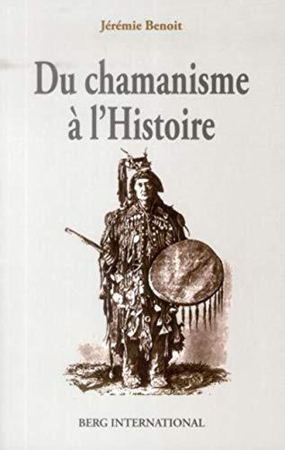 9782917191996: Du chamanisme à l'histoire