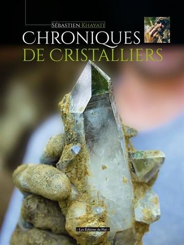 Chroniques de cristalliers: Sébastien Khayati