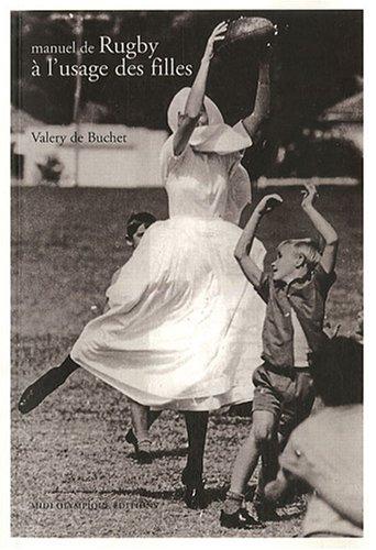 9782917200001: Manuel de rugby a l'usage des filles (French Edition)