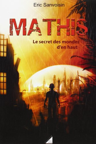"""""""Mathis t. 2 ; le secret des mondes d'en haut"""" (2917204494) by Eric Sanvoisin"""