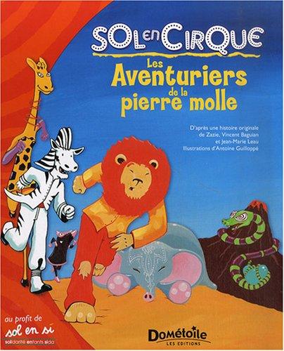 9782917208007: Les Aventuriers de la pierre molle : Sol en Cirque