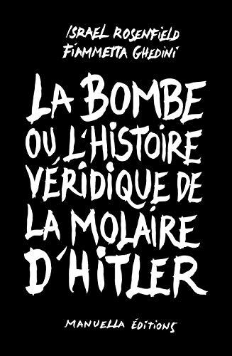 BOMBE OU L HISTOIRE VERIDIQUE DE LA MOLA: ROSENFIELD I/GHEDINI