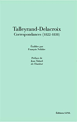 9782917232194: Talleyrand-Delacroix Correspondances (1822-1838) (French Edition)