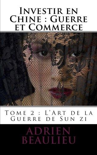 9782917239179: Investir en Chine : Guerre et Commerce 1: L'Art de la Guerre de Sun zi (Volume 2) (French Edition)