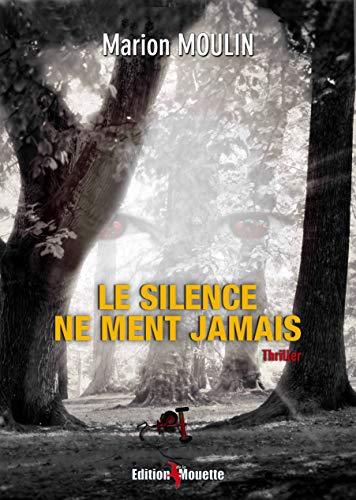 Le Silence Ne Ment Jamais: Marion Moulin