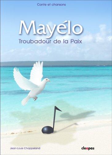 9782917283011: Mayelo. Troubadour de la Paix (avec CD Audio)