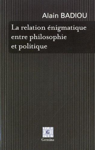 9782917285213: La relation énigmatique entre politique et philosophie