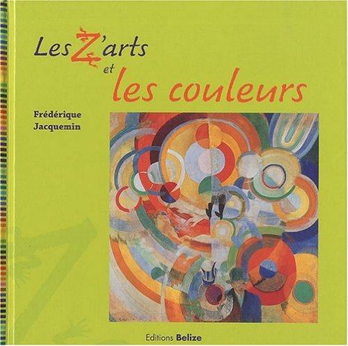 Z'ARTS ET LES COULEURS (LES): JACQUEMIN FR�D�RIQUE