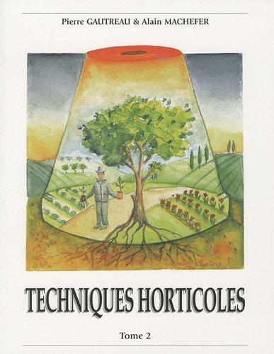 9782917308028: Techniques horticoles : Tome 2