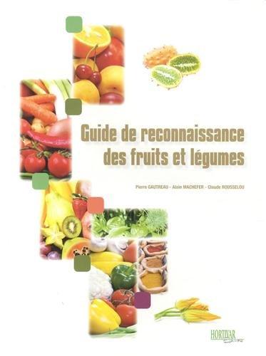 9782917308035: Guide de reconnaissance des fruits et légumes