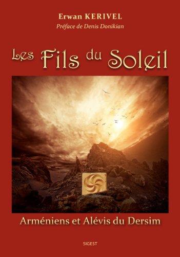 9782917329610: Les fils du soleil - Armeniens et Alevis du Dersim
