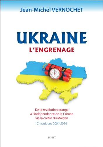 9782917329696: Ukraine : l'Engrenage - chroniques 2004/2014