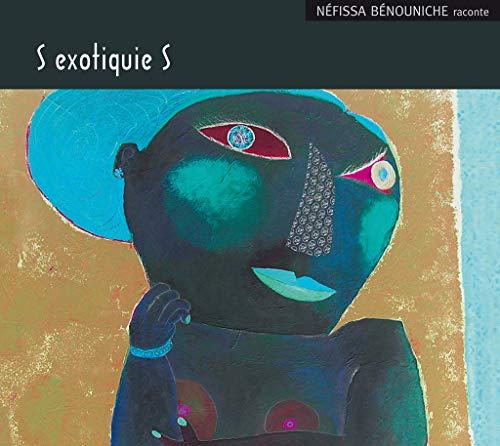 S EXOTIQUIE S: BENOUNICHE NEFISSA