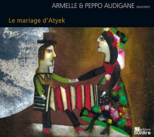 MARIAGE D ATYEK -LE- CD: AUDIGANE A ET P