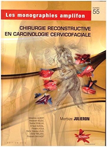 9782917390139: Chirurgie reconstructive en carcinologie cervicofaciale, les monographies Amplifon n°55, 2013