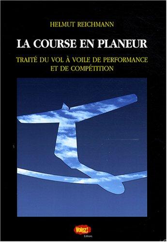 9782917396049: La course en planeur : Traité du vol à voile de performance et de compétition