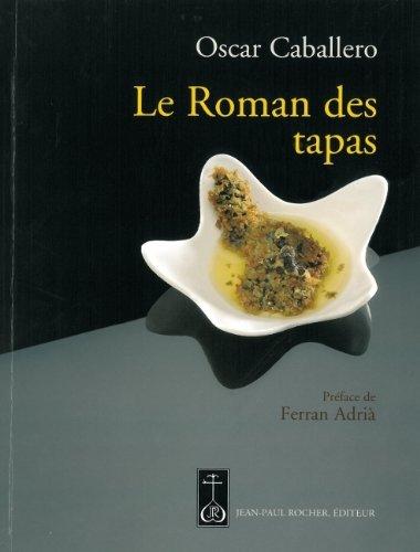 9782917411346: Le Roman des tapas : L'art de mettre les grands plats dans les petits