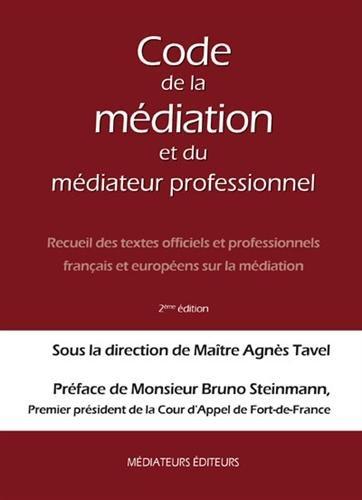 9782917459096: Code de la Médiation et du Médiateur Professionnel : Recueil des textes officiels et professionnels français et européens sur la médiation - 2ème Ed.
