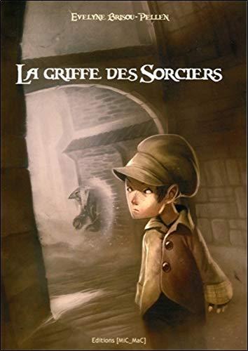 9782917460474: La griffe des Sorciers