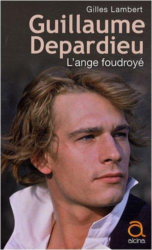 9782917464038: Guillaume Depardieu : L'ange foudroy�
