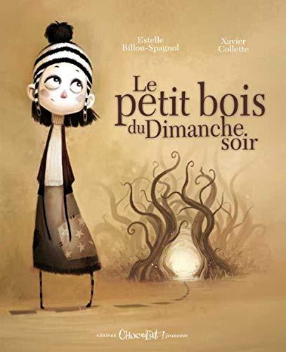 9782917516188: Le Petit bois du dimanche soir (Chocolat ! Hors collection)