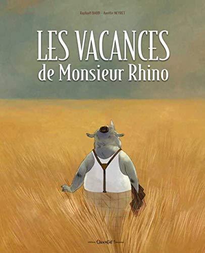 9782917516263: Les Vacances de Monsieur Rhino (Chocolat ! Hors collection)