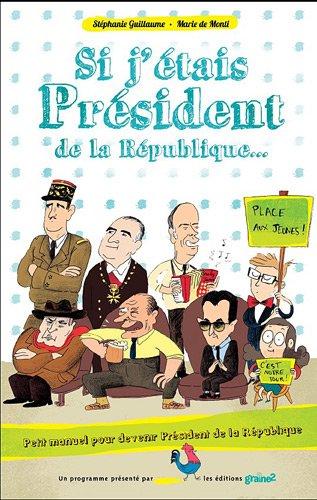 Si j'étais Président de la République...