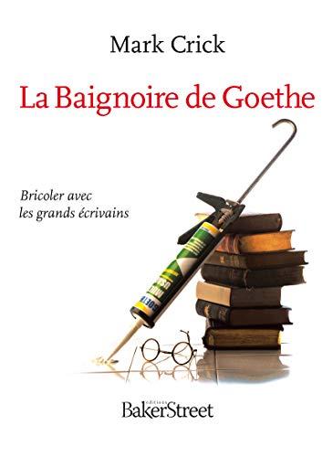 Baignoire de Goethe (La): Crick, Mark