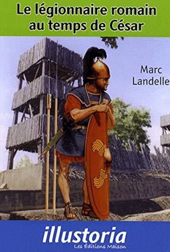 9782917575024: Le légionnaire romain au temps de César