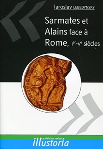 9782917575116: Sarmates et Alains face à Rome, Ier-Ve siècles (French Edition)