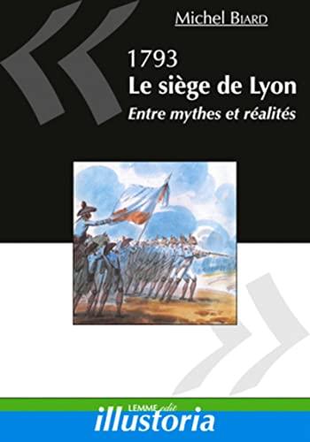 9782917575369: 1793, Le siège de Lyon : Entre mythes et réalités