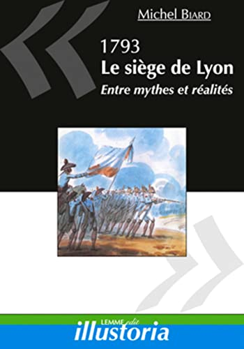 9782917575369: 1793, Le siège de Lyon (French Edition)