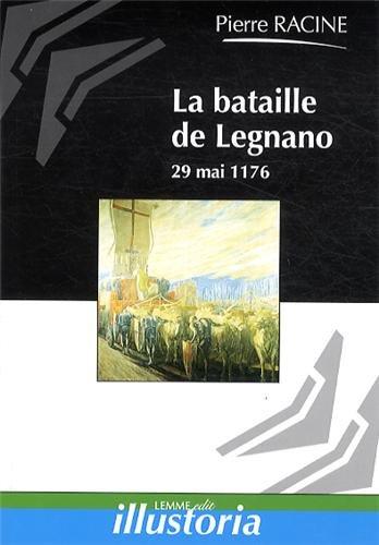 9782917575413: La bataille de Legnano : 29 mai 1176