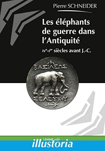 9782917575567: Les �l�phants de guerre dans l'Antiquit� : IVe-Ier si�cles avantJ.-C.
