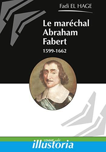 9782917575581: Le maréchal Abraham Fabert (1599-1662)