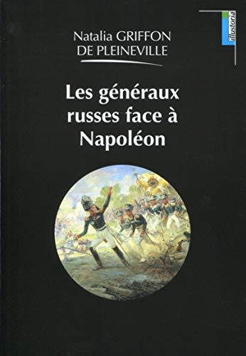 9782917575635: Les généraux russes face à Napoléon (Illustoria)