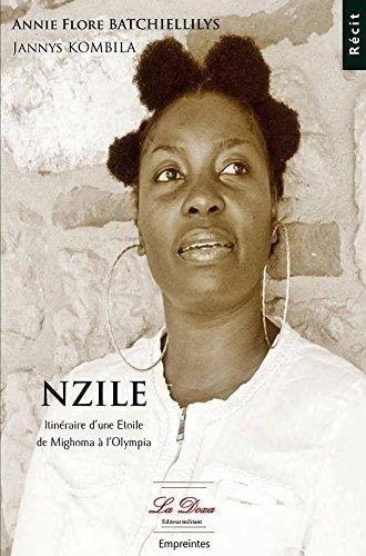 9782917576472: Nzile: Itineraire d'une Étoile de Mighoma a l'Olympia