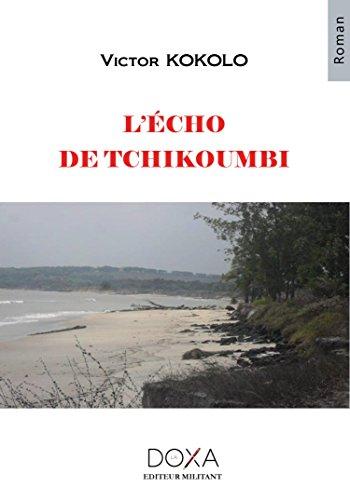 9782917576731: L'Echo de Tchikoumbi