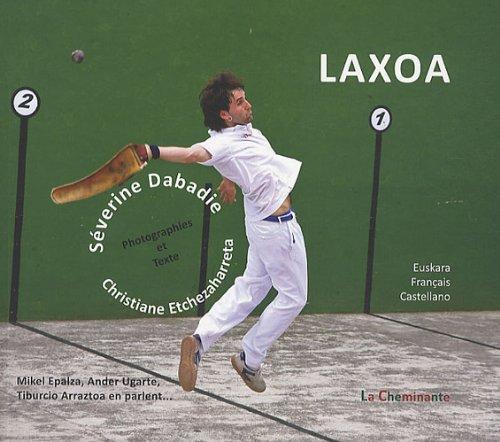 9782917598238: Laxoa, aux racines de la pelote basque