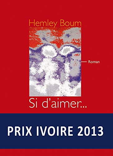 Si d'aimer... (French Edition): Boum Hemley