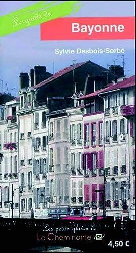 9782917598726: Guide de bayonne (Les petits guides de La Cheminante)