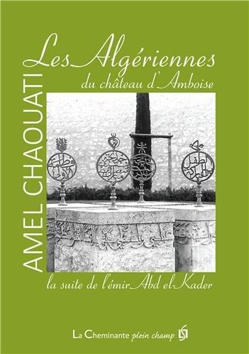9782917598788: Les Algériennes du château d'Amboise : La suite de l'émir Abd el-Kader