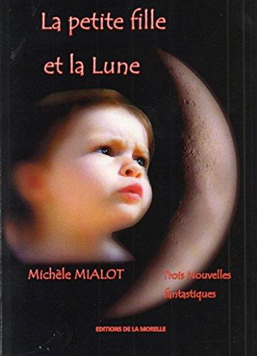 9782917612286: La Petite Fille et la Lune