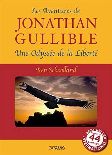 9782917617120: Les aventures de Jonathan Gullible: Une odyssée de la liberté