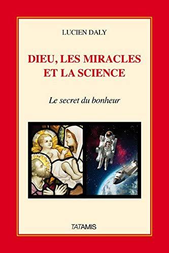 9782917617168: Dieu, les miracles et la science