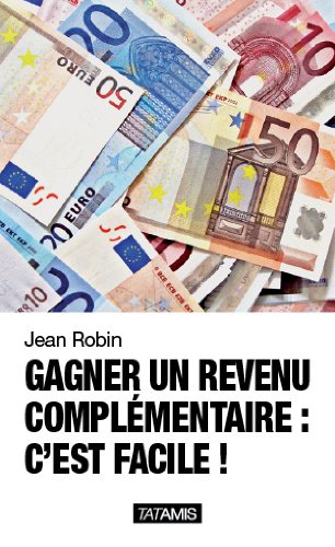 9782917617915: Gagner un revenu complémentaire c'est facile !