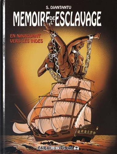 9782917623343: Memoires de l Esclavage T2 en Naviguant Vers les Indes