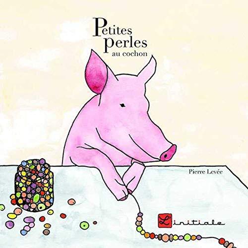 9782917637319: Petites perles au cochon